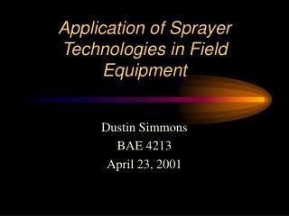 Application of Sprayer Technologies in Field Equipment