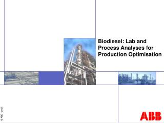 Biodiesel: Lab and  Process Analyses for  Production Optimisation