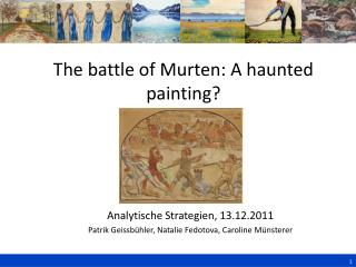 The battle of Murten: A haunted painting