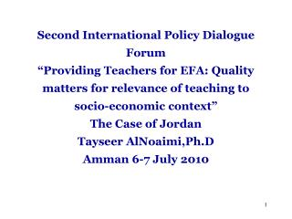 Second International Policy Dialogue Forum  Providing Teachers for EFA: Quality matters for relevance of teaching to soc
