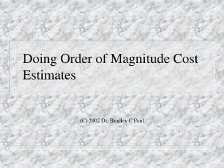 Doing Order of Magnitude Cost Estimates