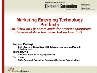 Marketing Emerging Technology Products  or,  How do I generate leads for product categories the marketplace has never be