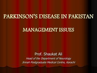 PARKINSON S DISEASE IN PAKISTAN  MANAGEMENT ISSUES