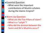 Essential Question: What were the important    contributions of Muslim scholars during the Islamic Empire   Warm-Up Ques