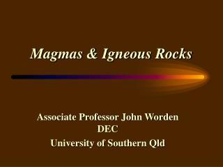 Magmas  Igneous Rocks
