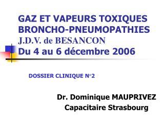 GAZ ET VAPEURS TOXIQUES BRONCHO-PNEUMOPATHIES J.D.V. de BESANCON Du 4 au 6 d cembre 2006