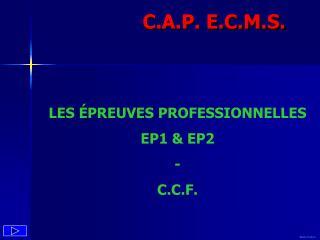 LES  PREUVES PROFESSIONNELLES EP1  EP2 - C.C.F.