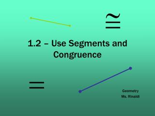 1.2   Use Segments and Congruence