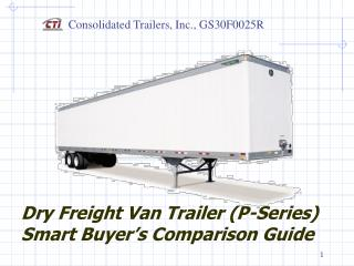 Dry Freight Van Trailer P-Series    Smart Buyer s Comparison Guide