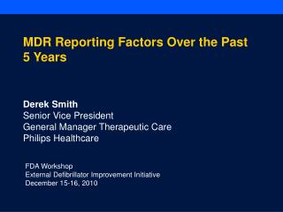 FDA Workshop External Defibrillator Improvement Initiative December 15-16, 2010
