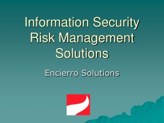 Information Security Risk Management Solutions
