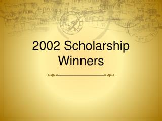 2002 Scholarship Winners