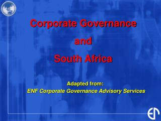 Adapted from:  ENF Corporate Governance Advisory Services