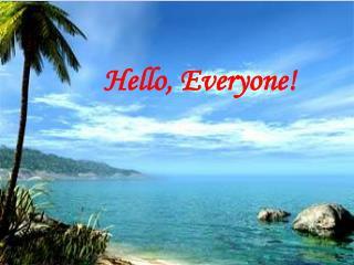 Hello, Everyone