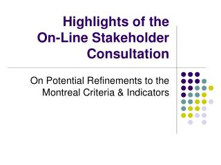 Highlights of the On-Line Stakeholder Consultation