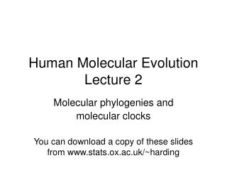 Human Molecular Evolution Lecture 2