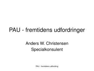 PAU - fremtidens udfordringer