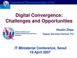 Houlin Zhao  Deputy Secretary-General, ITU