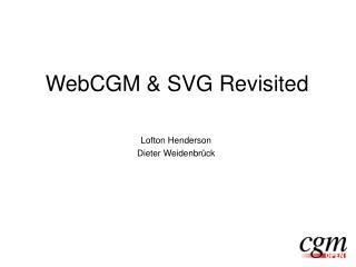 WebCGM  SVG Revisited