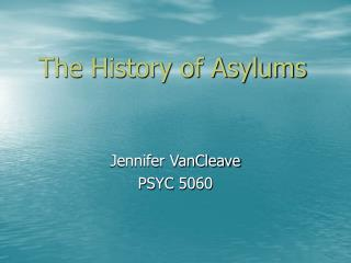 The History of Asylums
