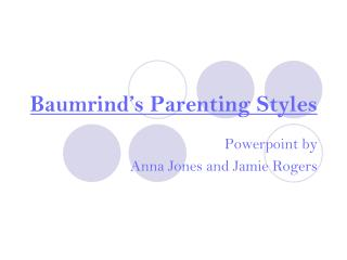 Baumrind s Parenting Styles