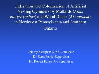 Utilization and Colonization of Artificial Nesting Cylinders by Mallards Anas platyrhynchos and Wood Ducks Aix sponsa in
