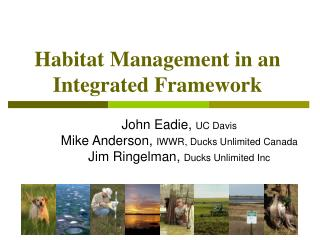 Habitat Management in an Integrated Framework