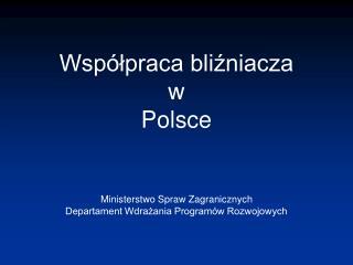 Wsp lpraca blizniacza  w Polsce