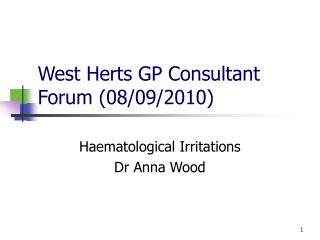 West Herts GP Consultant Forum 08