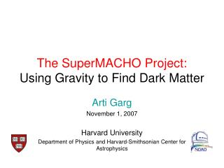 The SuperMACHO Project: Using Gravity to Find Dark Matter