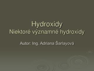 Hydroxidy Niektor  v znamn  hydroxidy