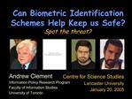 Can Biometric Identification Schemes Help Keep us Safe