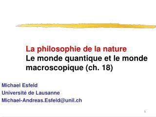 La philosophie de la nature Le monde quantique et le monde macroscopique ch. 18