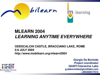 MLEARN 2004 LEARNING ANYTIME EVERYWHERE  ODESCALCHI CASTLE, BRACCIANO LAKE, ROME 5-6 JULY 2004 mobilearn