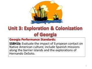 Georgia Performance Standards: SS8H1b: Evaluate the impact of European contact on Native American culture; include Spani