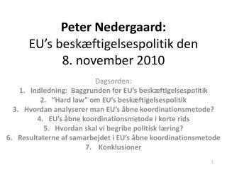 Peter Nedergaard: EU s besk ftigelsespolitik den  8. november 2010