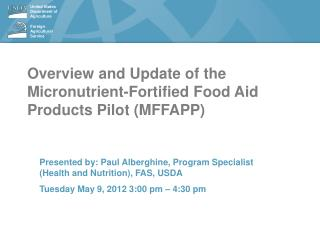 Overview and Update of the Micronutrient-Fortified Food Aid Products Pilot MFFAPP