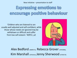 Expressing emotions to encourage positive behaviour