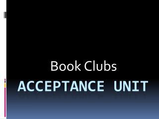Acceptance Unit