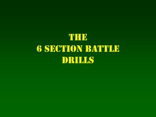 The  6 Section Battle  Drills