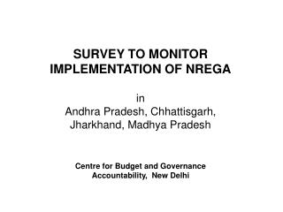 SURVEY TO MONITOR IMPLEMENTATION OF NREGA  in  Andhra Pradesh, Chhattisgarh, Jharkhand, Madhya Pradesh   Centre for Budg