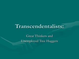 Transcendentalists: