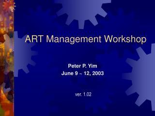 ART Management Workshop