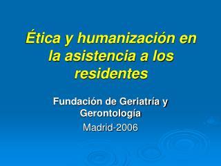tica y humanizaci n en la asistencia a los residentes