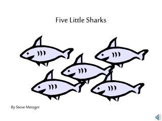 Five Little Sharks