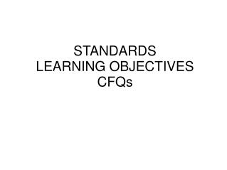 STANDARDS LEARNING OBJECTIVES CFQs