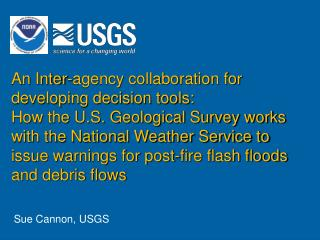 An Inter-agency collaboration for developing decision tools:  How the U.S. Geological Survey works with the National Wea