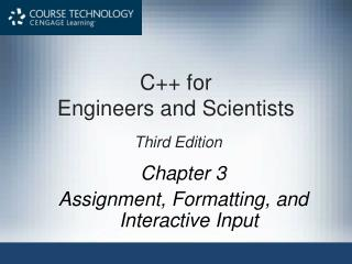 Chapter 3 Assignment, Formatting, and Interactive Input