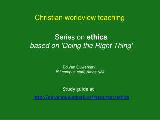 Series on ethics based on Doing the Right Thing