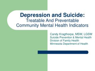 Depression and Suicide:  Treatable And Preventable  Community Mental Health Indicators